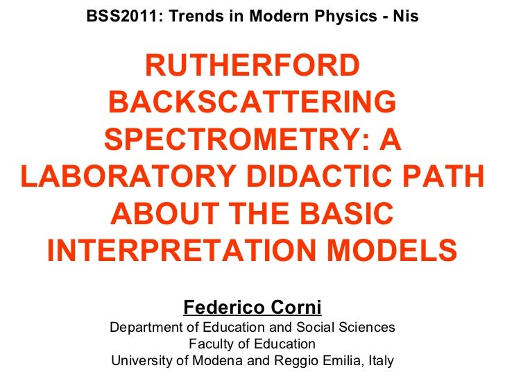 BSS2011: Trends in Modern Physics - Nis RUTHERFORD BACKSCATTERING SPECTROMETRY: A LABORATORY DIDACTIC PATH ABOUT THE BASIC...