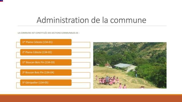 Administration de la commune LA COMMUNE EST CONSTITUÉE DES SECTIONS COMMUNALES DE : 1re Plaine Céleste (134-01) 2e Plaine ...