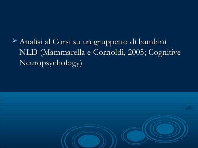 Problemi inibitori (Mammarella &Problemi inibitori (Mammarella & Cornoldi 2005, Acta Psychologica)Cornoldi 2005, Acta Psyc...