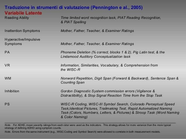 Traduzione in strumenti di valutazione (Pennington e al., 2005) Variabile Latente Reading Ability Time limited word recogn...