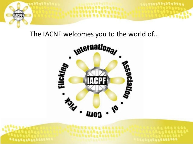 The IACNF welcomes you to the world of…