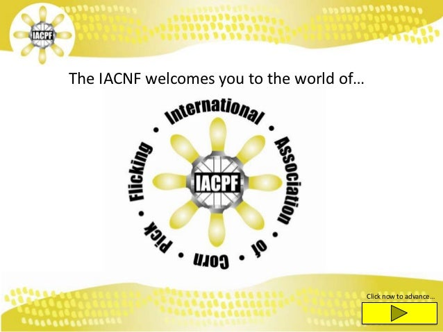 The IACNF welcomes you to the world of…                                          Click now to advance…