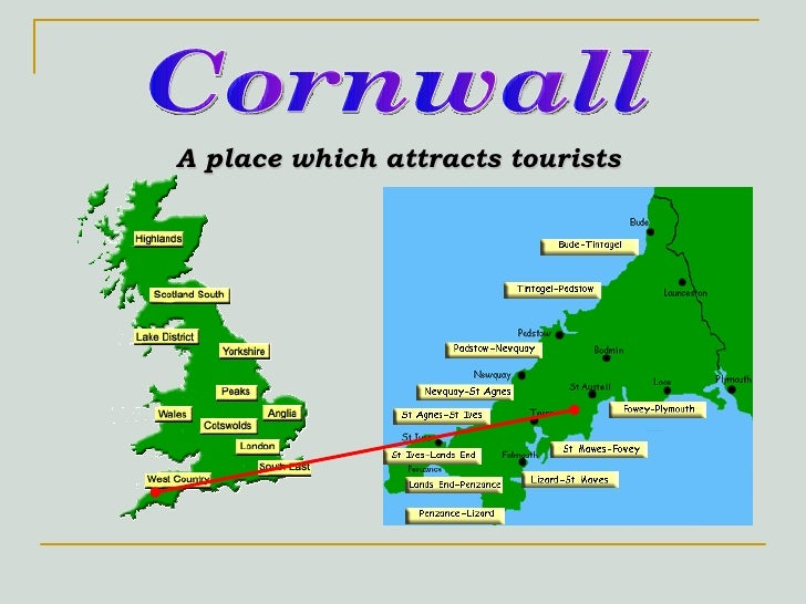 A place which attracts tourists Cornwall