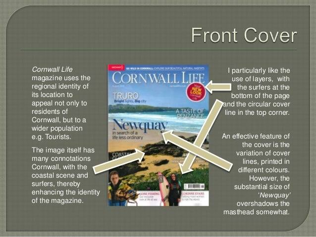 Cornwall Life  magazine uses the  regional identity of  its location to  appeal not only to  residents of  Cornwall, but t...