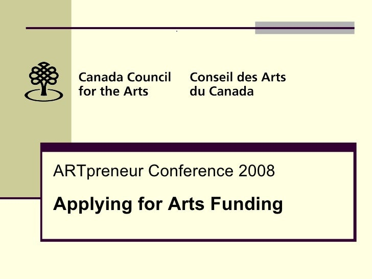 ARTpreneur Conference 2008 Applying for Arts Funding