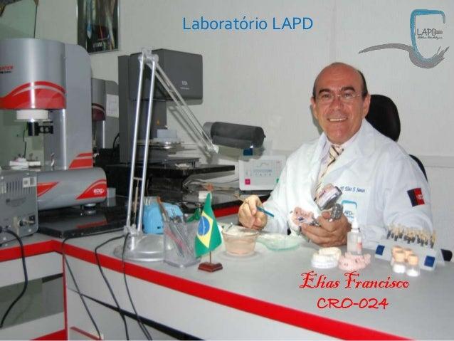 Laboratório LAPD Laboratório LAPD                  Elias Francisco                       CRO-024