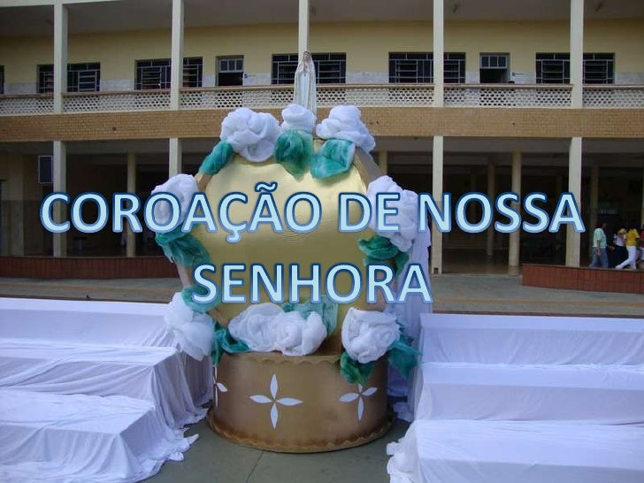 COROAÇÃO DE NOSSA SENHORA <br />