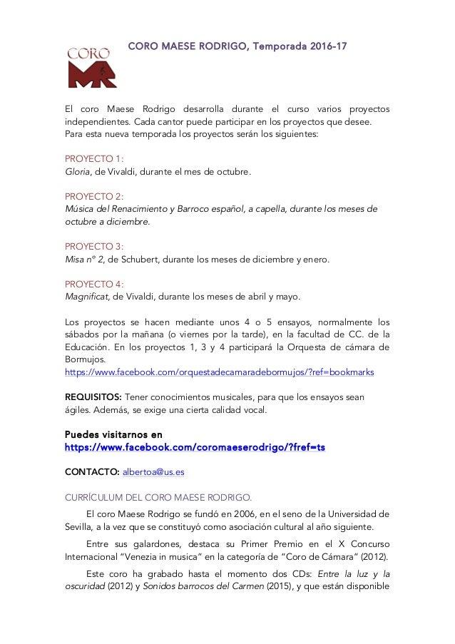 CORO MAESE RODRIGO, Temporada 2016-17 El coro Maese Rodrigo desarrolla durante el curso varios proyectos independientes. C...