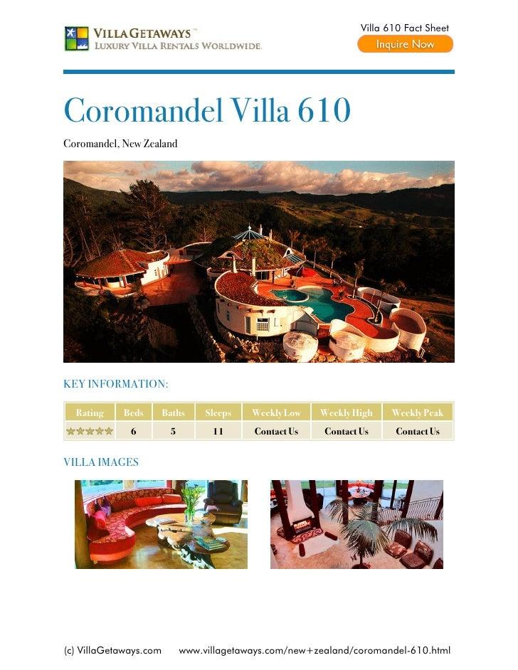 Villa 610 Fact SheetCoromandel Villa 610Coromandel, New ZealandKEY INFORMATION:  Rating    Beds        Baths     Sleeps   ...
