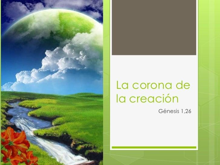 La corona dela creación      Génesis 1,26
