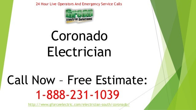 24 Hour Live Operators And Emergency Service Calls  Coronado  Electrician  Call Now – Free Estimate:  1-888-231-1039  http...