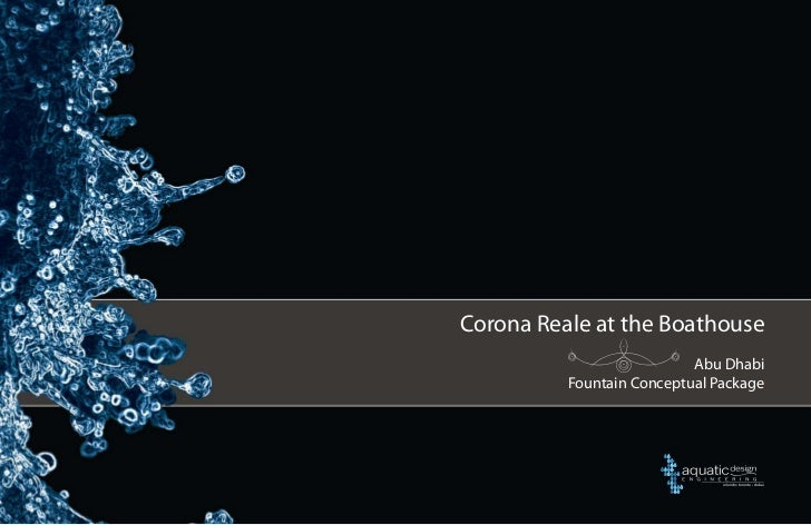 Corona Reale at the Boathouse                           Abu Dhabi          Fountain Conceptual Package