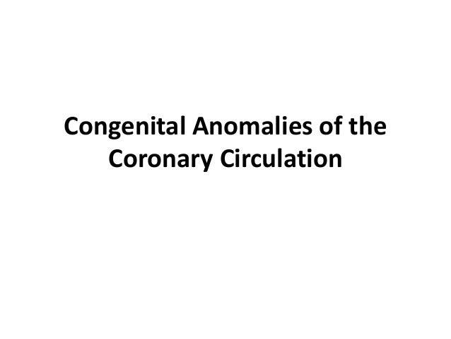 Congenital Anomalies of the Coronary Circulation