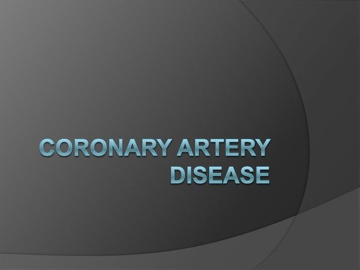 CORONARY ARTERY DISEASE<br />