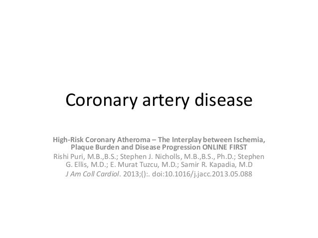 Coronary artery disease High-Risk Coronary Atheroma – The Interplay between Ischemia, Plaque Burden and Disease Progressio...