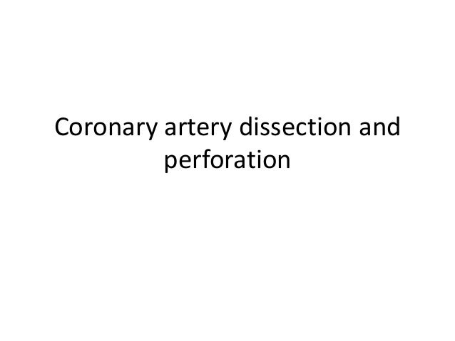 Coronary artery dissection and perforation
