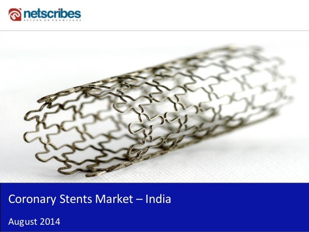 Insert Cover Image using Slide Master View  Do not distort  Coronary Stents Market – India  August 2014