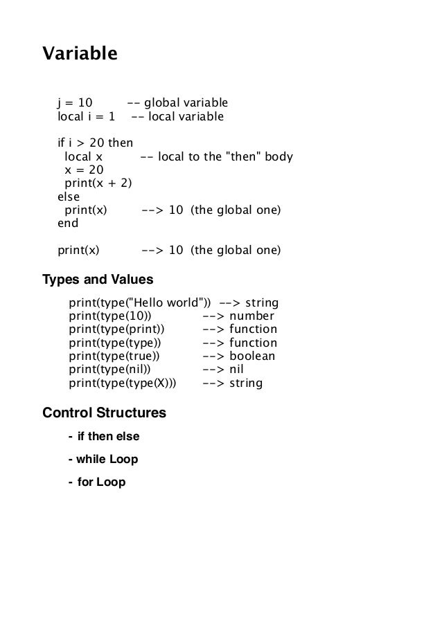 Variable      j = 10      -- global variable      local i = 1 -- local variable      if i > 20 then        local x      --...