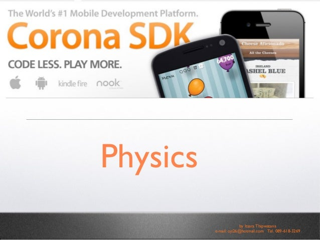 Physics by Itsara Thipwatana e-mail: ojt26@hotmail.com Tel. 089-618-3269