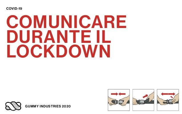 COVID-19 COMUNICARE DURANTE IL LOCKDOWN GUMMY INDUSTRIES 2020