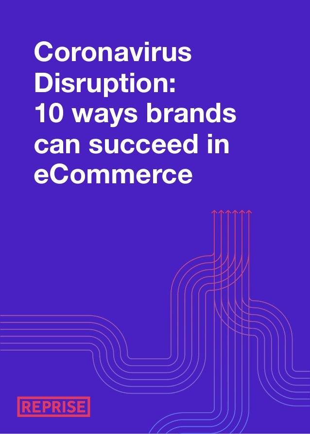 Coronavirus Disruption: 10 ways brands can succeed in eCommerce