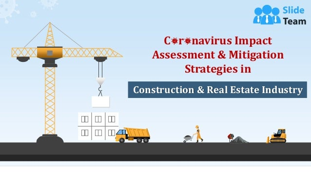 C r navirus Impact Assessment & Mitigation Strategies in Construction & Real Estate Industry
