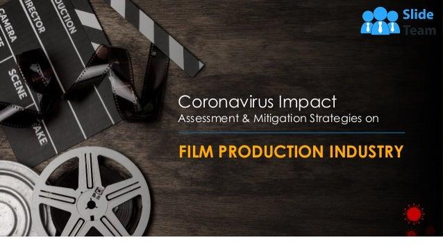 Coronavirus Impact Assessment & Mitigation Strategies on FILM PRODUCTION INDUSTRY