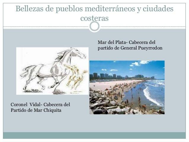 Bellezas de pueblos mediterráneos y ciudades costeras Coronel Vidal- Cabecera del Partido de Mar Chiquita Mar del Plata- C...