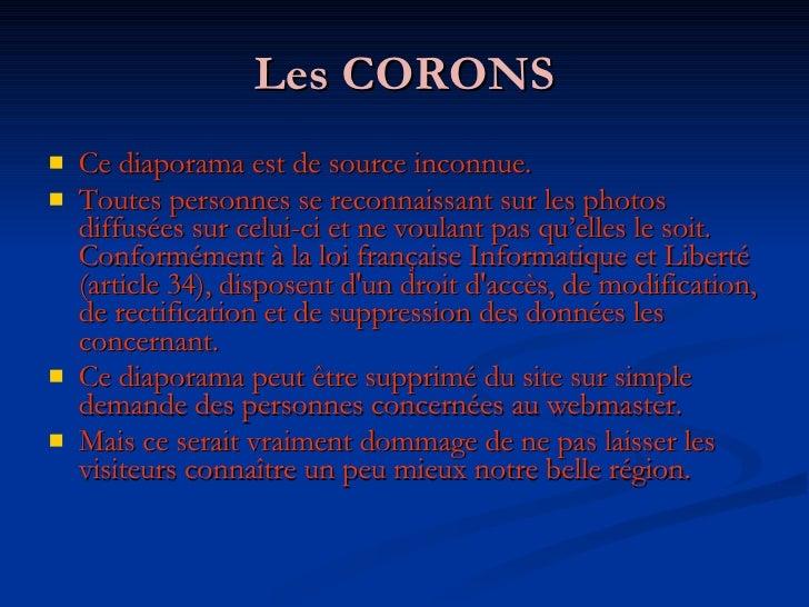Les CORONS <ul><li>Ce diaporama est de source inconnue. </li></ul><ul><li>Toutes personnes se reconnaissant sur les photos...