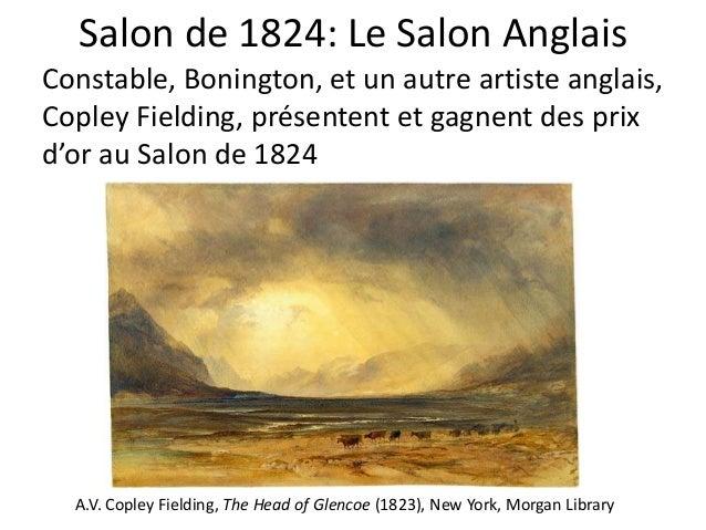 Salon de 1824: Le Salon AnglaisConstable, Bonington, et un autre artiste anglais,Copley Fielding, présentent et gagnent de...