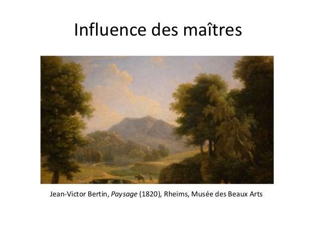 Influence des maîtresJean-Victor Bertin, Paysage (1820), Rheims, Musée des Beaux Arts