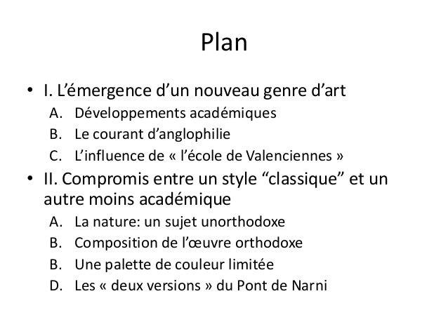 Plan• I. L'émergence d'un nouveau genre d'artA. Développements académiquesB. Le courant d'anglophilieC. L'influence de « l...