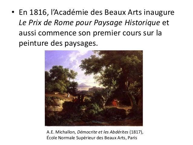 • En 1816, l'Académie des Beaux Arts inaugureLe Prix de Rome pour Paysage Historique etaussi commence son premier cours su...