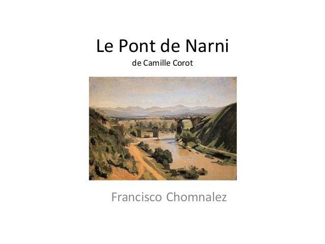 Le Pont de Narni    de Camille Corot Francisco Chomnalez
