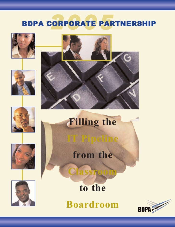 2005 BDPA CORPORATE PARTNERSHIP              Filling the         IT Pipeline          from the         Classroom          ...