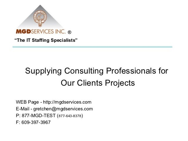 "®""The IT Staffing Specialists""    Supplying Consulting Professionals for             Our Clients ProjectsWEB Page - http:/..."