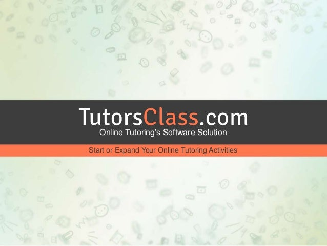 Online Tutoring's Software Solution Start or Expand Your Online Tutoring Activities