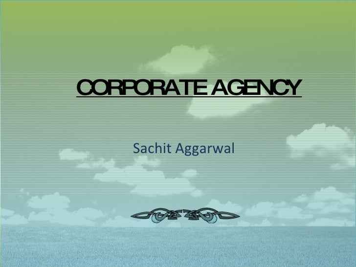 CORPORATE AGENCY Sachit Aggarwal