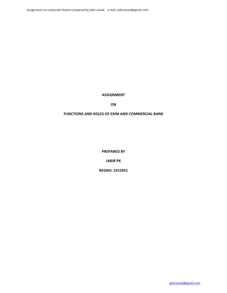 ASSIGNMENT<br />ON<br />FUNCTIONS AND ROLES OF EXIM AND COMMERCIAL BANK<br />PREPARED BY<br />JABIR PK <br />REGNO: 101595...