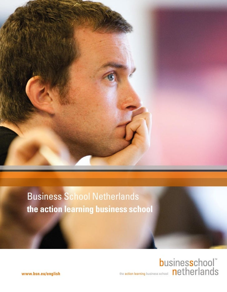 Business School Netherlands   the action learning business school     www.bsn.eu/english         the action learning busin...