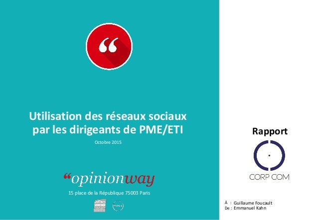 15 place de la République 75003 Paris Rapport À : De : Utilisation des réseaux sociaux par les dirigeants de PME/ETI Guill...