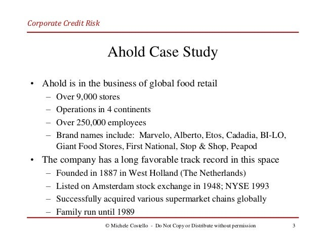 case study analysis of royal ahold scandal Royal ahold nv case solution, contains a general description of a large international retailers the focus is on the big financial risks to which the company: exchange rate risk and pri.