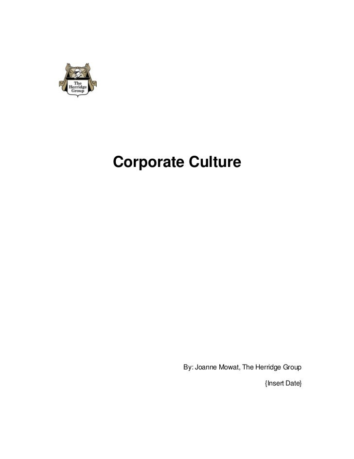 Corporate Culture         By: Joanne Mowat, The Herridge Group                                 {Insert Date}