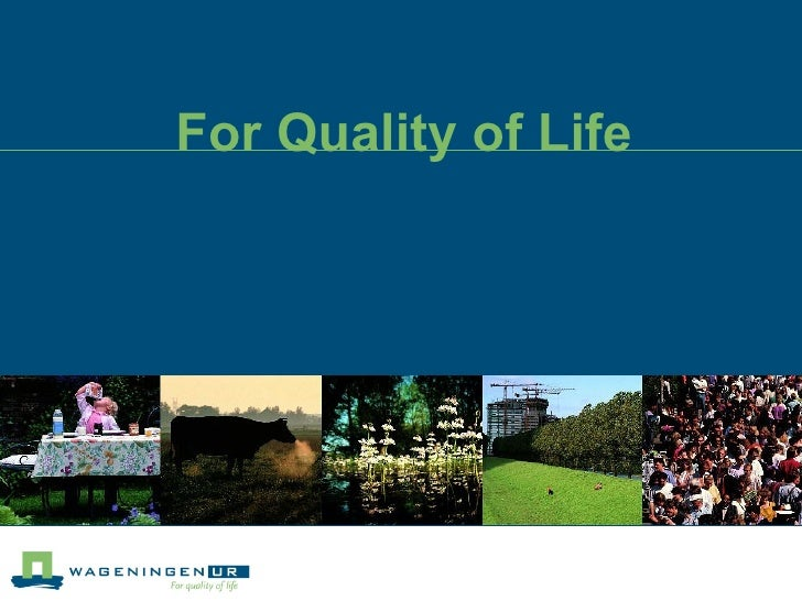 For Quality of Life