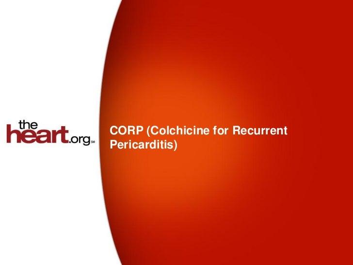 CORP (Colchicine for RecurrentPericarditis)