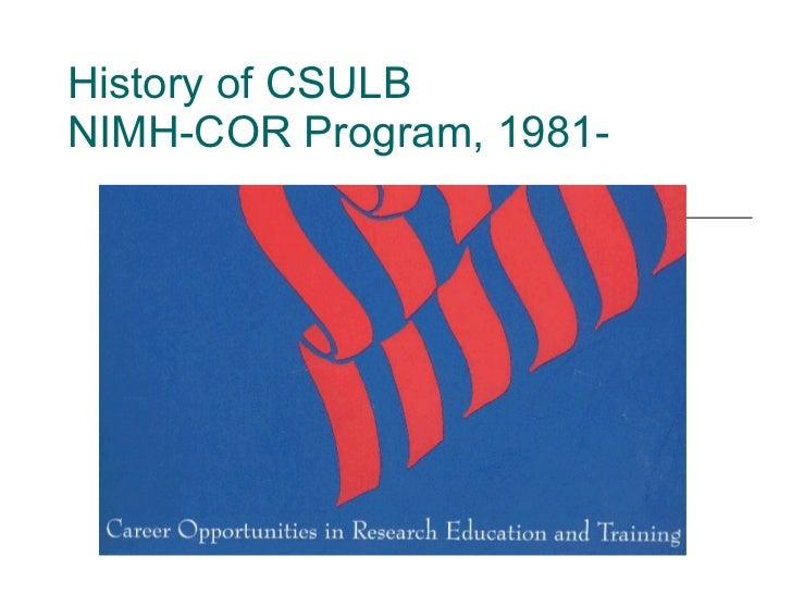 History of CSULB  NIMH-COR Program, 1981-