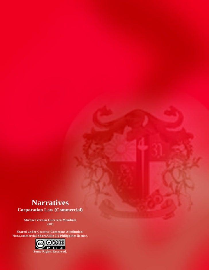 Narratives   Corporation Law (Commercial)       Michael Vernon Guerrero Mendiola                     2005  Shared under Cr...