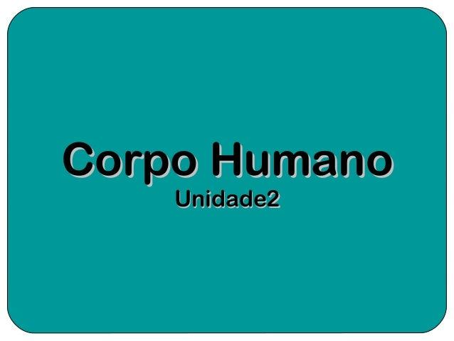 Corpo HumanoCorpo Humano Unidade2Unidade2