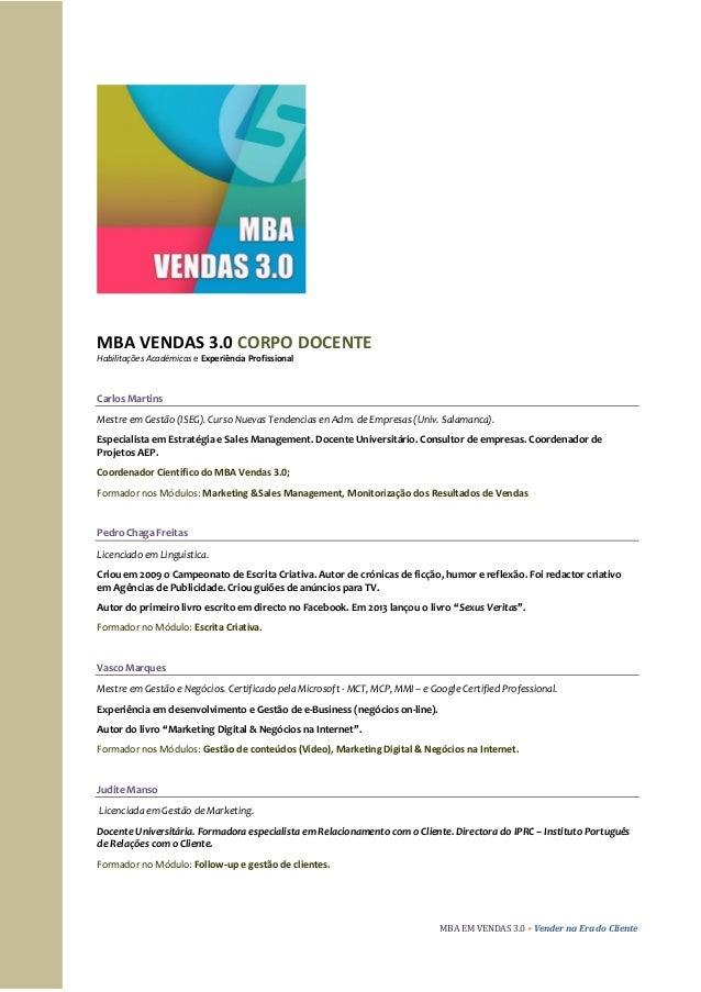 MBA VENDAS 3.0 CORPO DOCENTE Habilitações Académicas e Experiência Profissional  Carlos Martins Mestre em Gestão (ISEG). C...