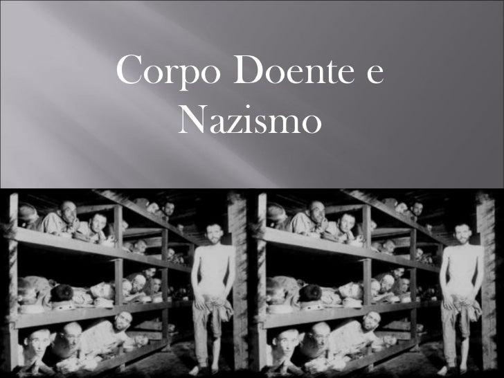 Corpo Doente e   Nazismo